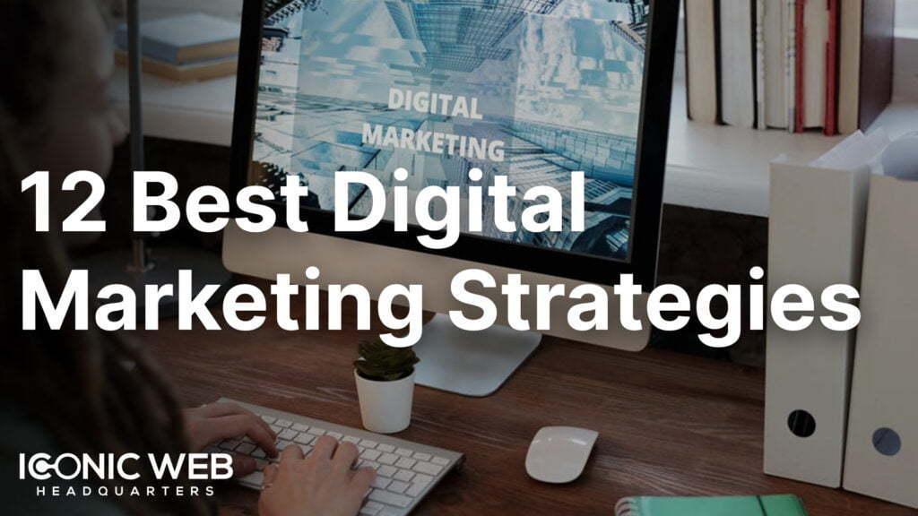 12 Best Digital Marketing Strategies