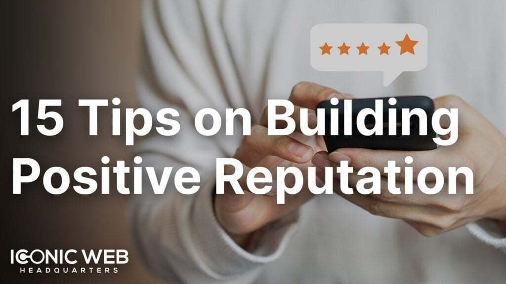 15 Tips on Building Positive Reputation