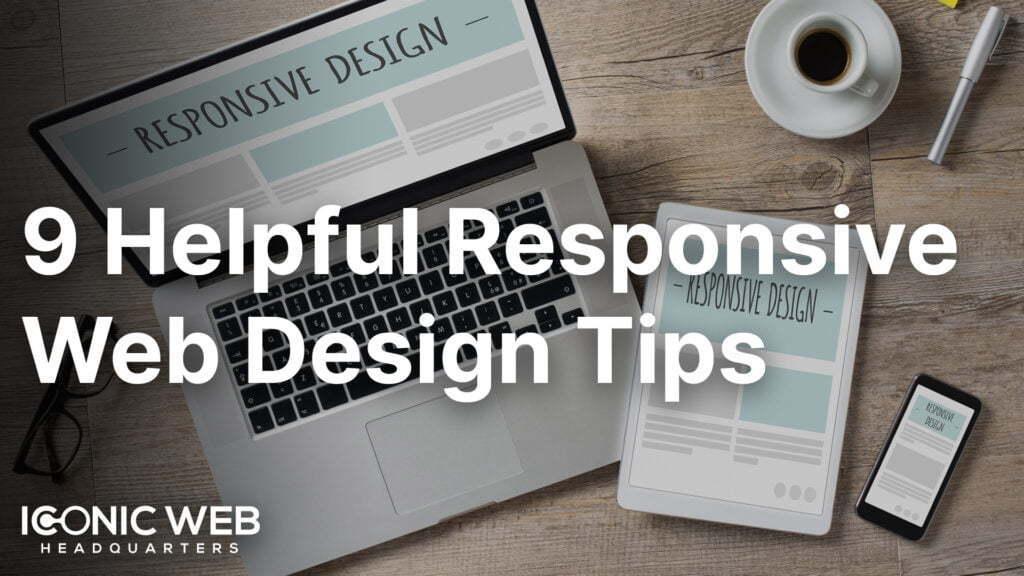 9 Help ful Responsive Web Design Tips