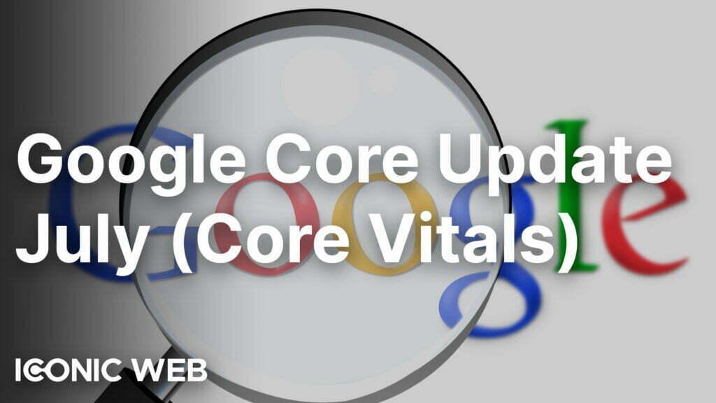 Google Core Update July (Core Web Vitals)