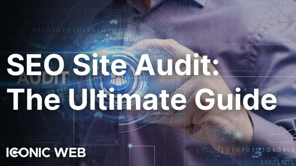 SEO Site Audit: The Ultimate Guide