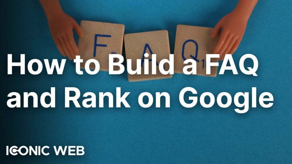 How to Build a FAQ Page That Will Rank on Google